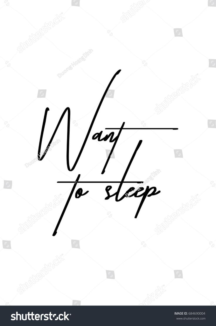Hand drawn lettering. Ink illustration. Modern brush calligraphy. Isolated on white background. Want to sleep.