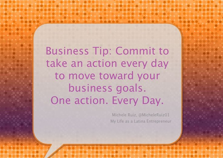 Business Tip: Commit to take an action every day to move toward your business goals. One action. Every day. #quotes #business #inspiration #tips