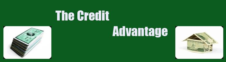 The Credit Advantage - Advice to assist with establishing credit, credit repair, building a good credit history, improving your credit score, filing for bankruptcy and apply for instant approval credit cards