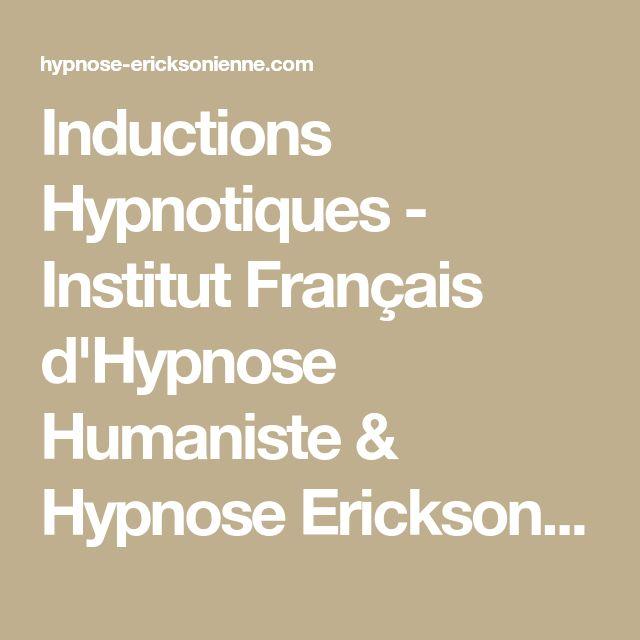 Inductions Hypnotiques - Institut Français d'Hypnose Humaniste & Hypnose Ericksonienne (IFHE)
