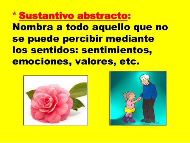 Sustantivos Abstractos Sustantivos Abstractos Sustantivos Concretos Y Abstractos Sustantivos Concretos