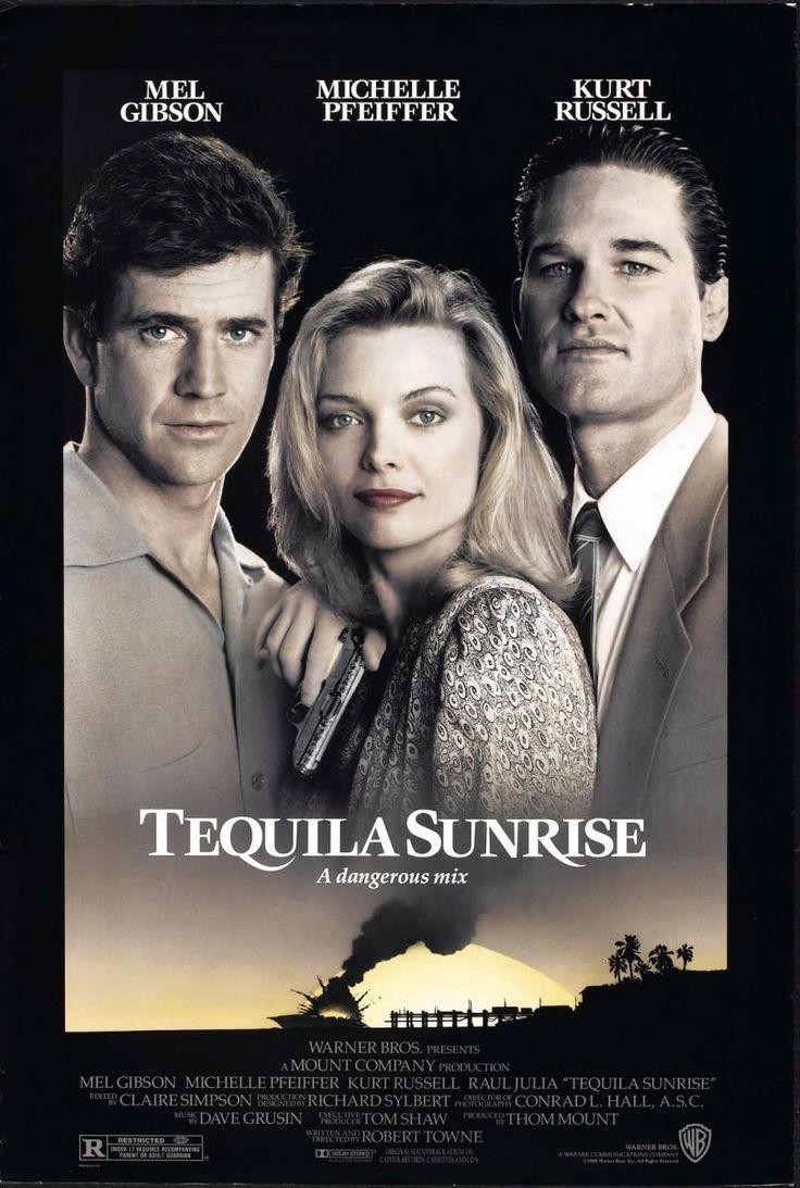 """Tequila Sunrise"" (1988). COUNTRY: United States. DIRECTOR: Robert Towne. CAST: Mel Gibson, Michelle Pfeiffer, Kurt Russell, Raúl Juliá,"