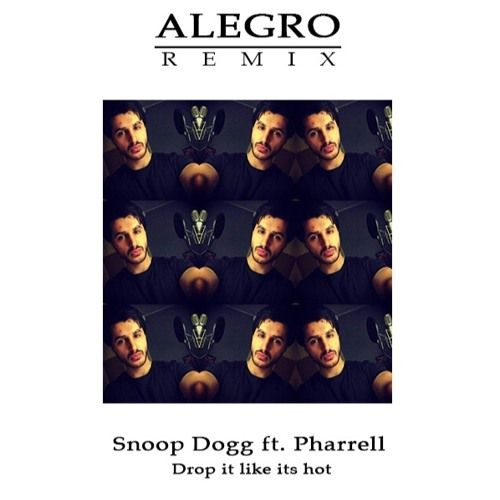 Snoop Dogg - Drop It Like It's Hot ft. Pharrell Williams (Alegro Cover/Remix) by Alegro on SoundCloud