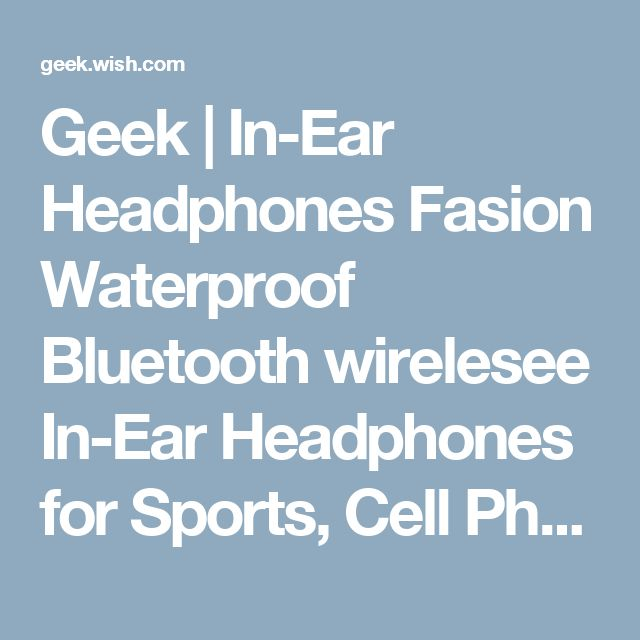 Geek | In-Ear Headphones Fasion Waterproof Bluetooth wirelesee In-Ear Headphones for Sports, Cell Phones & Computers, iPhone 4/4s/5/5s/6/6 plus, sunsamg S3/S4/S5, Tablet pc, ipad