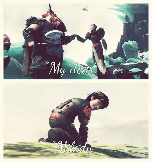 Nicknames. I love how Hiccup calls Astrid 'milady' its so sweet :D <3