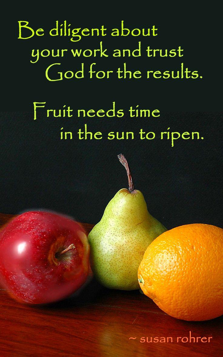 inspirational quotes ~ on bearing fruit | Inspirational ...
