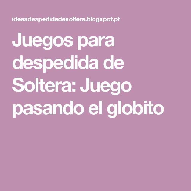 Juegos para despedida de Soltera: Juego pasando el globito