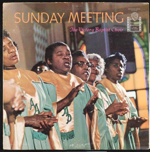 Sunday Meeting, Victory Baptist Choir, 1958-1959, [album jacket, front] :: Sunday Meeting, Victory Baptist Choir, 1958-1959 :: Gospel Music History Archive. http://digitallibrary.usc.edu/cdm/ref/collection/p15799coll9/id/752