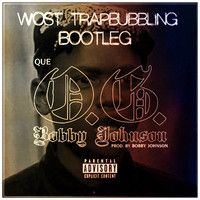 Que - OG Bobby Johnson (Wost TB Bootleg) by it's Wost on SoundCloud