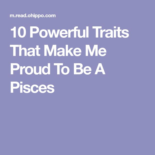 10 Powerful Traits That Make Me Proud To Be A Pisces