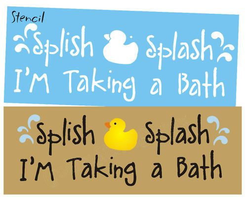 Rubber Duckie STENCIL Splish Splash Water Taking Bath Sign Family Bathroom decor