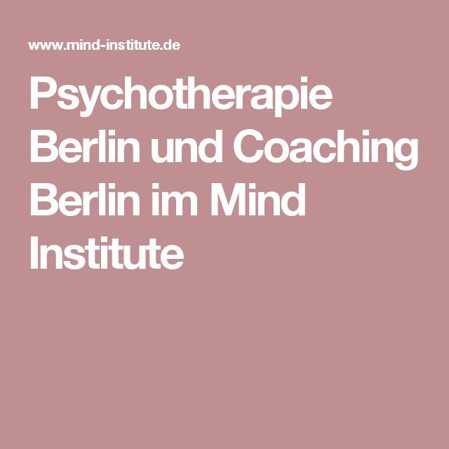 Psychotherapie Berlin und Coaching Berlin im Mind Institute