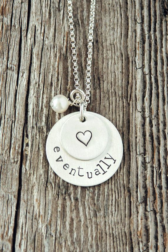 Eventually Infertility Necklace, Adoption Gift Idea, Hand Stamped Sterling Silver Jewelry,  Miscarriage Gifts, Infertility Gifts
