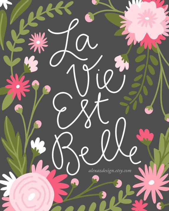 La Vie Est Belle Life is Beautiful Floral Print by alexazdesign