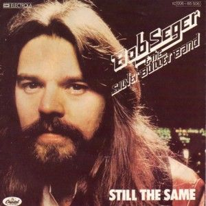 Still the Same (Bob Seger song) - Wikipedia, the free encyclopedia