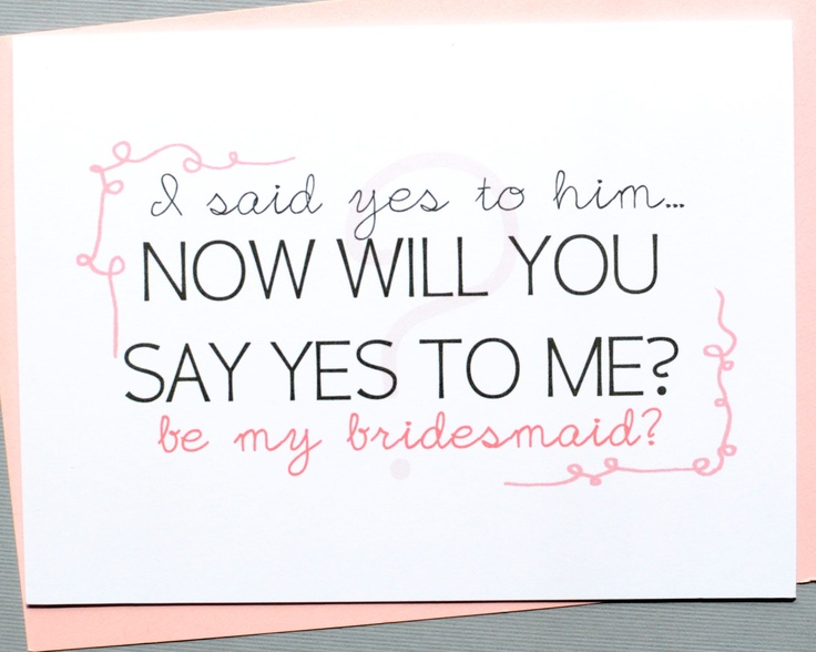 Be my bridesmaid card. Bridal party card. Asking bridesmaid card. I said yes to him now will you say yes to me, be my bridesmaid. $4.00, via Etsy.