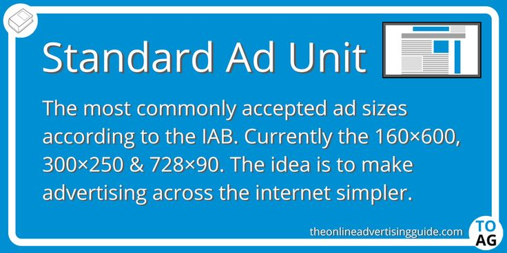 A standard ad is what you see on most pages on the internet now, and they come in three main sizes: 728×90, 300×250 and 160×600.