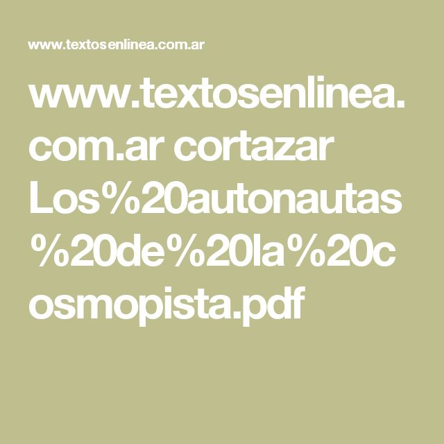 www.textosenlinea.com.ar cortazar Los%20autonautas%20de%20la%20cosmopista.pdf