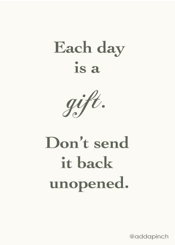 each day is a giftThoughts, Gift, Cancer Positive Quotes, Wise, Wisdom, Cancer Inspiration Quotes, Things, Living, Life Quotes Positive Thinking