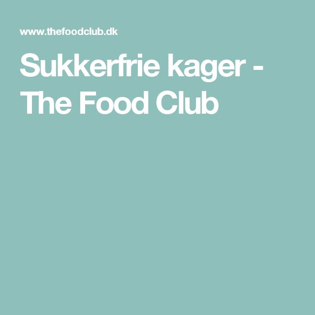 Sukkerfrie kager - The Food Club