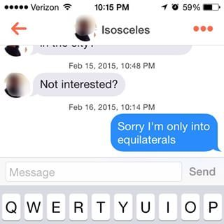 This mathematical individual. | 21 Perfectly Sassy Tinder Responses You Wish You Thought Of