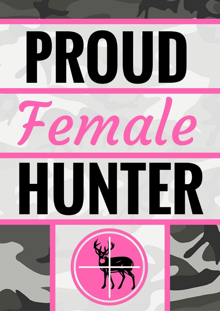 Hunting Printables  Are you an awesome hunting gal or know some?    Hang this on your wall to state that you are a supporter of women that hunt.