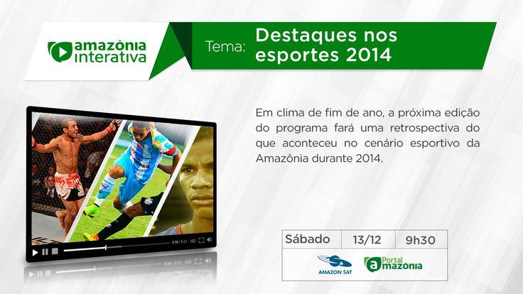 Amazônia Interativa do dia 13/12/2014.