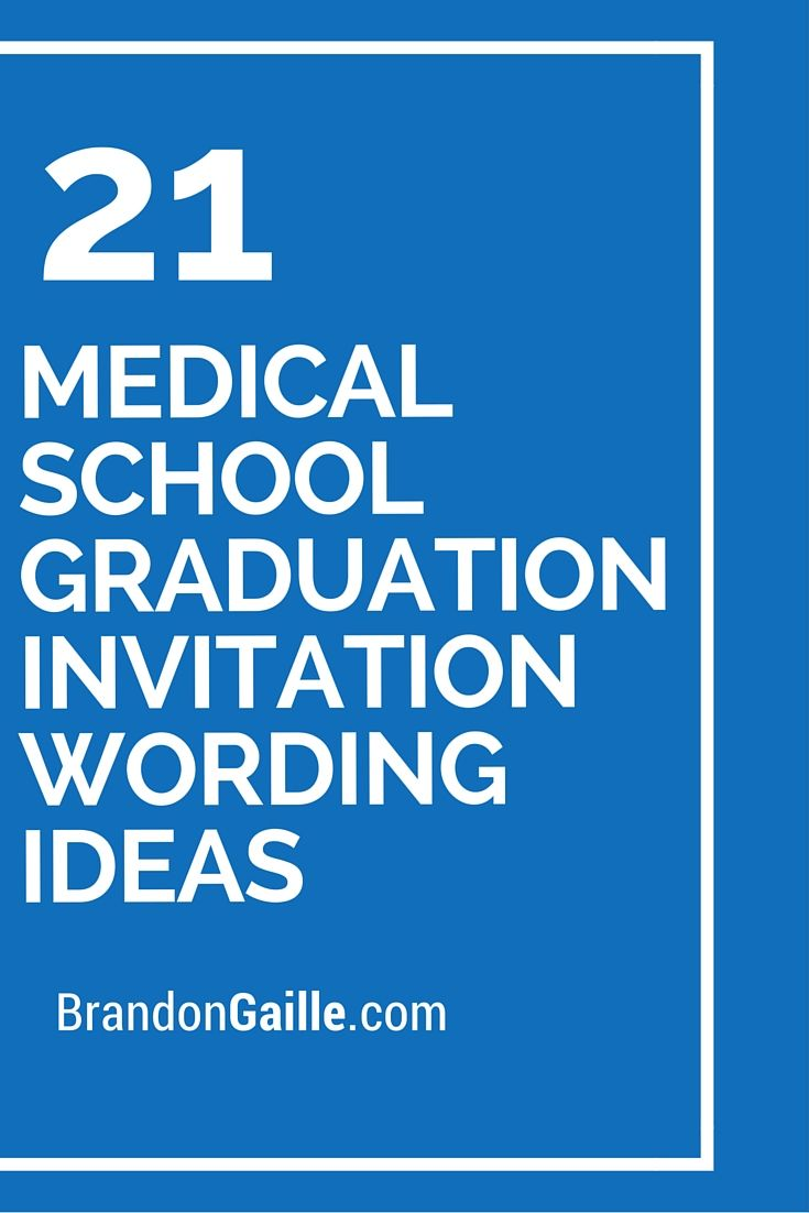 17 best ideas about graduation invitation wording 21 medical school graduation invitation wording ideas