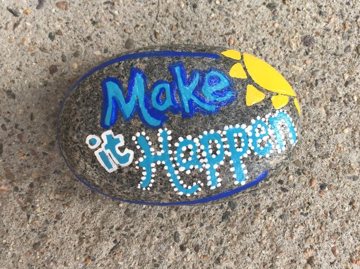 Make It Happen Hand Painted Rock By Caroline The