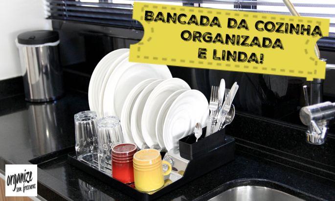 Dicas para organizar decorar e limpar a bancada da cozinha (pia)