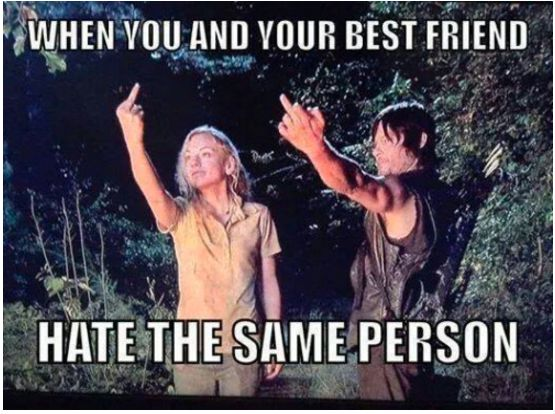 When your bestie has an enemy, they automatically become yours too. | 17 Life Lessons You Only Learn With A Best Friend