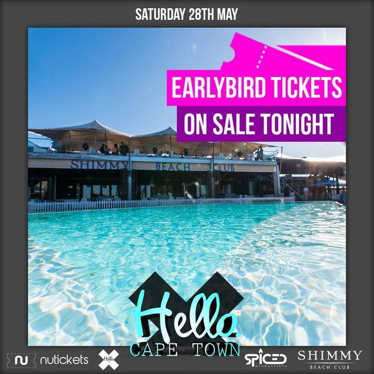 Hello Cape Town is back at Shimmy Beach Club in Cape Town 28 May: Ticket Update: Hello Cape Town Limited Early Bird tickets at R100 are going on sale at 5pm today. Ticket link: http://bit.ly/1Ss04RS Event Page: http://bit.ly/1WkhTHf Book a VIP couch pocket: email tickets@shimmybeachclub.co.za