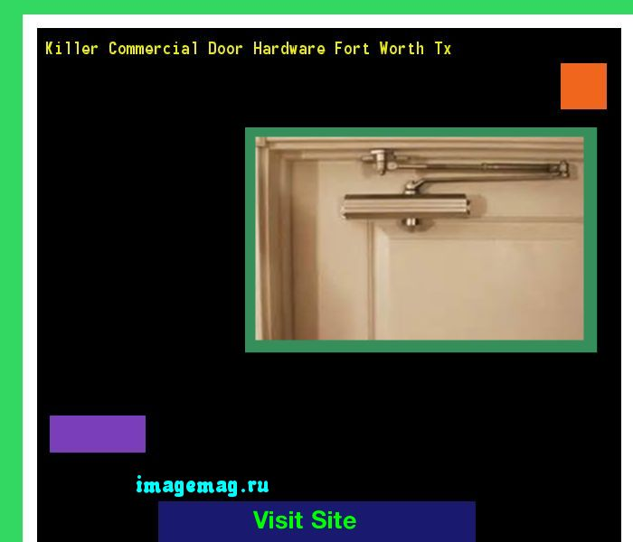 Killer Commercial Door Hardware Fort Worth Tx 170450 - The Best Image Search