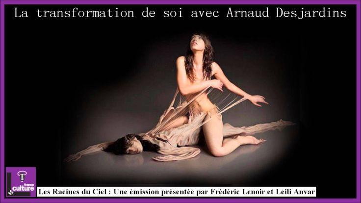 La transformation de soi avec Arnaud Desjardins