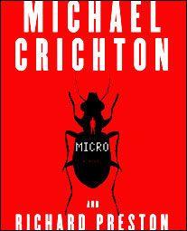 Micro by Michael Crichton and Richard preston
