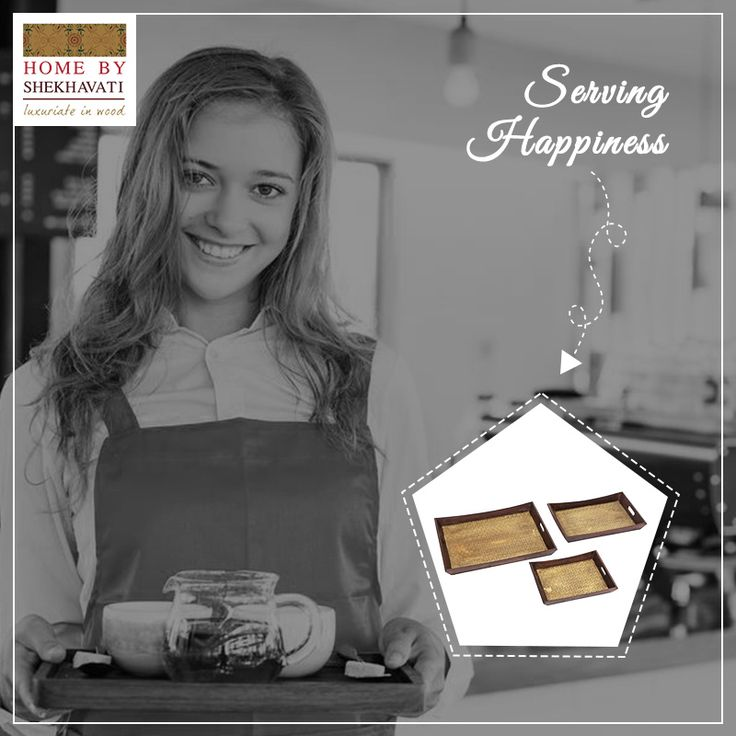 SERVING HAPPINESS! Friends and family meetings make our life happening. They give us moments that make our life memorable. Make them more special by serving dishes and drinks in beautiful trays. To serve your happiness, visit www.homebyshekhavati.com