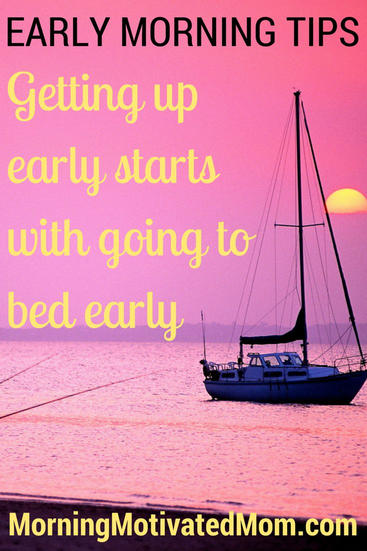 getting up early starts with going to bed early