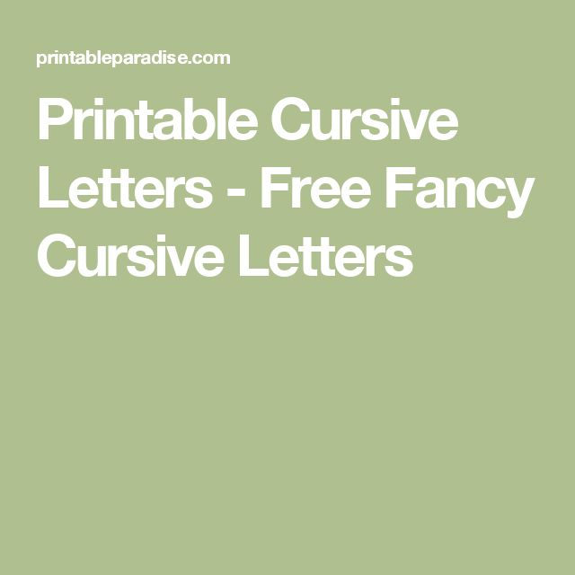 Printable Cursive Letters - Free Fancy Cursive Letters