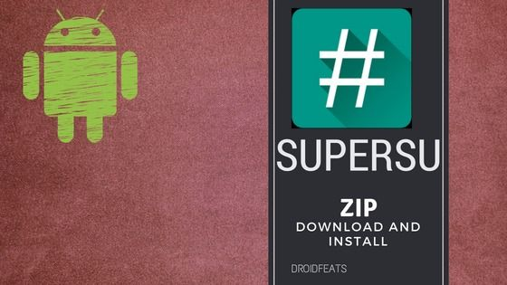 Official Download Supersu Zip Latest Root Your Android Phone