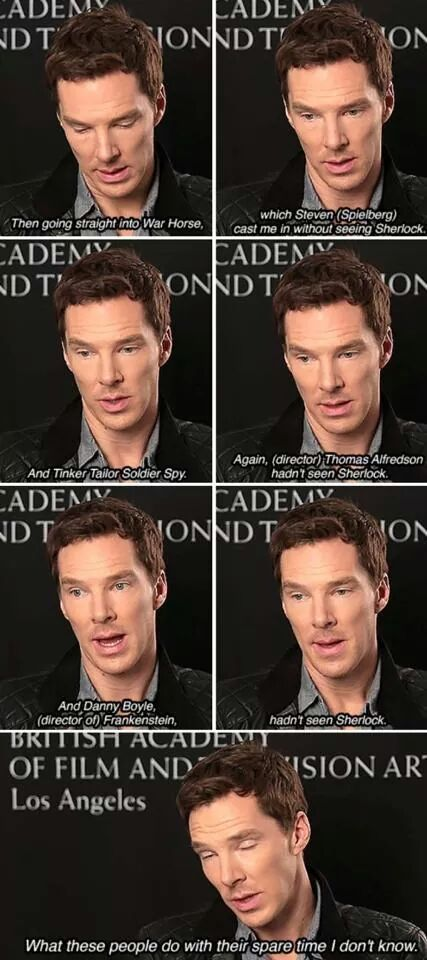 "BAFTA-LA (November 7, 2014) ~ At ""Behind Closed Doors with Benedict Cumberbatch"" interview event, his funny comments about being cast in major films WAR HORSE, TINKER TAILOR SOLDIER SPY and in the National Theatre's production of FRANKENSTEIN by directors who hadn't seen him in SHERLOCK."