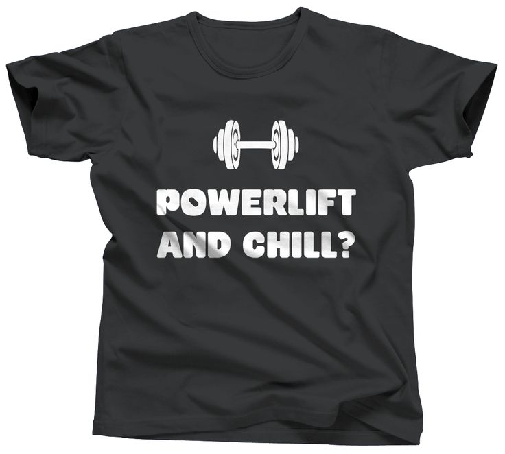 Powerlift and Chill Shirt