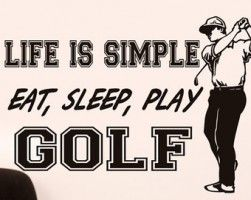 Golf Art Wall Decor Words Life Is S Imple Eat Sleep Play Golf Quote .