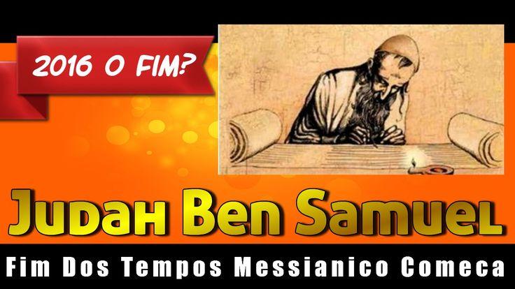 Judah Ben Samuel: Fim dos Tempos Messianico Comeca 2016!