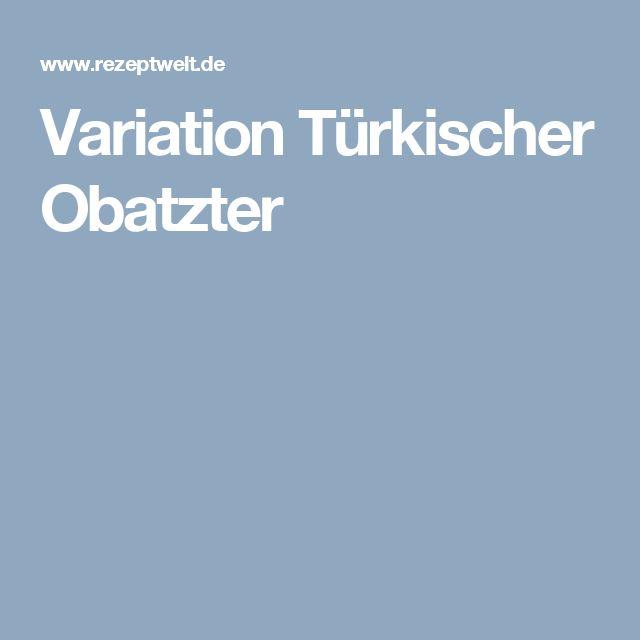 Variation Türkischer Obatzter