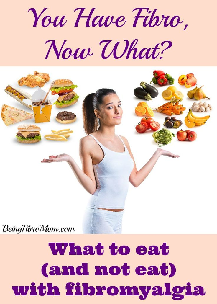 You Have Fibro, Now What? What To Eat (and Not Eat) With