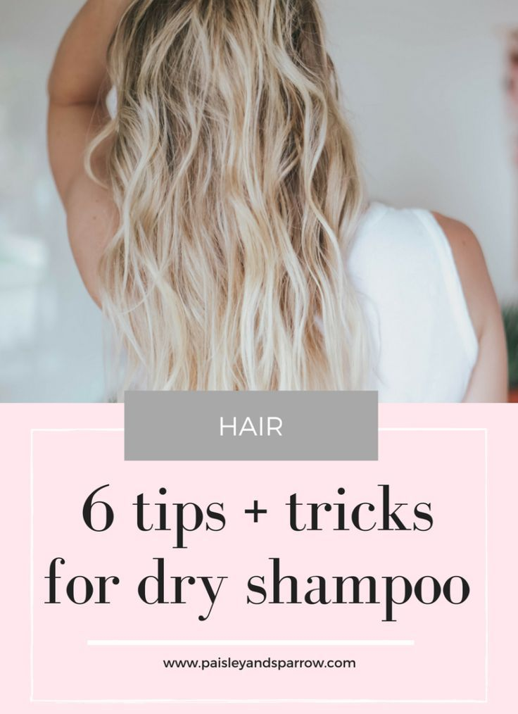 How To Use Dry Shampoo The Right Way 6 Expert Tips Paisley Sparrow Using Dry Shampoo Dry Shampoo Hairstyles Dry Shampoo