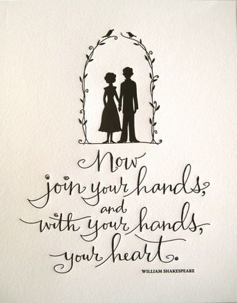 """I need someone to let me plan their wedding. . . with an unlimited budget.  """"Now join your hands, and with your hands, your heart""""- William Shakespeare"""