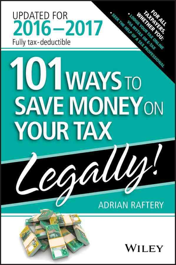 Stop overpaying your taxes and start saving money! 101 Ways to Save Money on Your TaxLegally! 20162017 sheds light on how you can increase your tax return by maximising your deductions. This practical