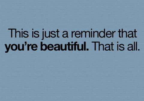 Just a reminder that you're beautiful! | For Her | Pinterest