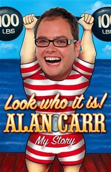 Look who it is!: My Story by Alan Carr. Buy this eBook on #Kobo: http://www.kobobooks.com/ebook/Look-who-it-My-Story/book-TqZPHCRlGkS_GpsLgdHq0Q/page1.html?s=q0_YdmzhHUKeDMemnQP3MA=1